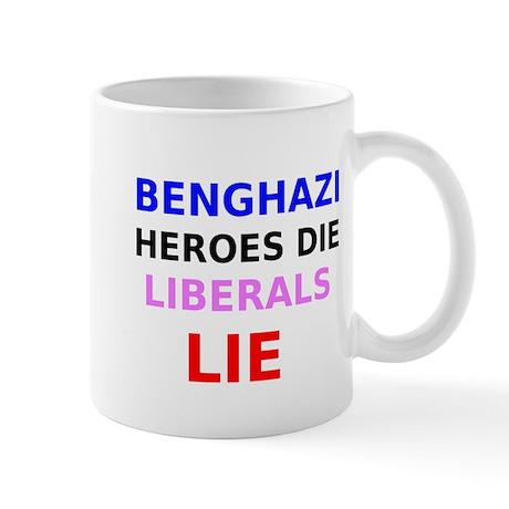 Benghazi Heroes Die Liberals Lie Mug