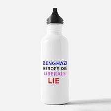 Benghazi Heroes Die Liberals Lie Water Bottle