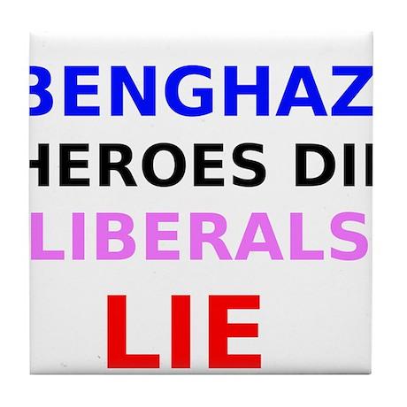 Benghazi Heroes Die Liberals Lie Tile Coaster