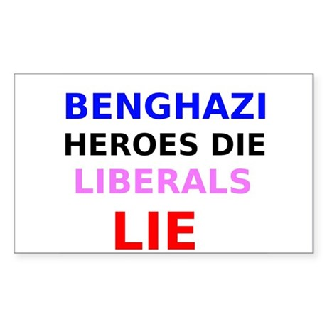 Benghazi Heroes Die Liberals Lie Sticker