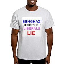 Benghazi Heroes Die Liberals Lie T-Shirt
