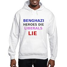Benghazi Heroes Die Liberals Lie Hoodie