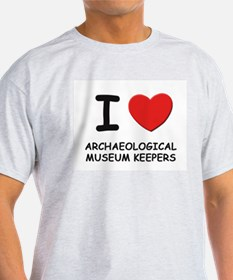 I love archaeological museum keepers Ash Grey T-Sh