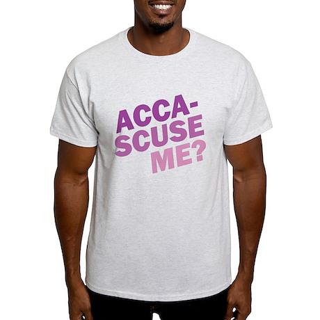 Acca-Scuse Me? Light T-Shirt