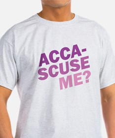 Acca-Scuse Me? T-Shirt