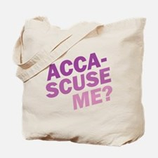 Acca-Scuse Me? Tote Bag