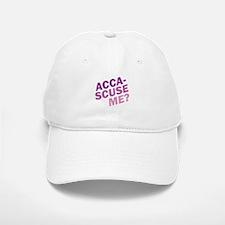 Acca-Scuse Me? Baseball Baseball Cap