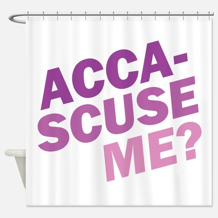 Acca-Scuse Me? Shower Curtain