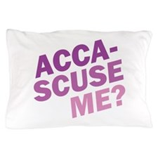 Acca-Scuse Me? Pillow Case