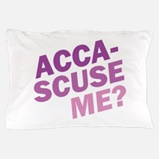 Acca-Scuse Me? Pillow Case