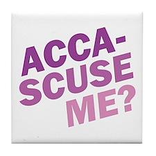 Acca-Scuse Me? Tile Coaster