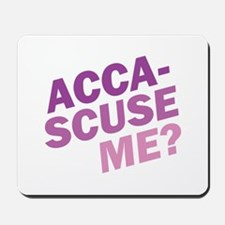 Acca-Scuse Me? Mousepad