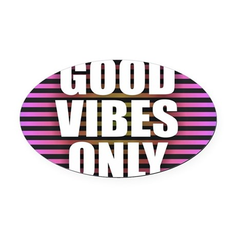 Good Vibes Only Oval Car Magnet