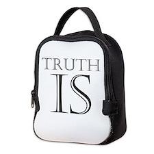 Truth Is Neoprene Lunch Bag