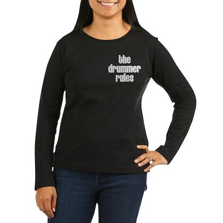 The Drummer Rules Women's Long Sleeve Dark T-Shirt
