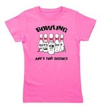 Bowling Ain't For Sissies Girl's Tee