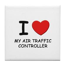 I love air traffic controllers Tile Coaster