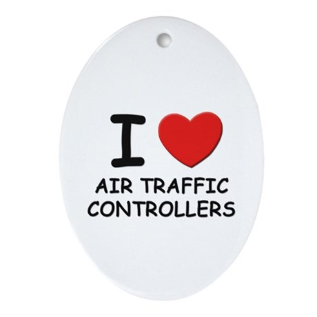 I love air traffic controllers Oval Ornament