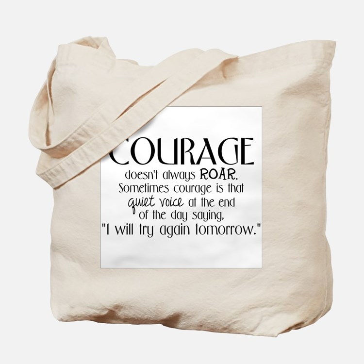 Courage is Tote Bag