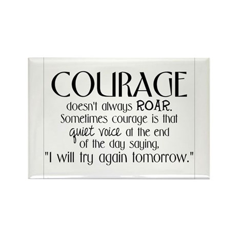 Courage is Rectangle Magnet
