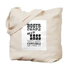 And that's what cowgirls are made of! Tote Bag