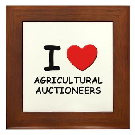 I love agricultural auctioneers Framed Tile