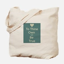 Be true to yourself! Tote Bag