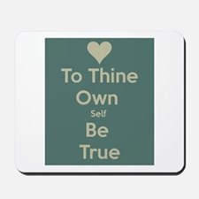 Be true to yourself! Mousepad