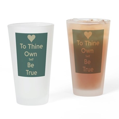 Be true to yourself! Drinking Glass