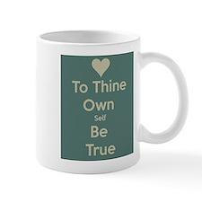 Be true to yourself! Mug