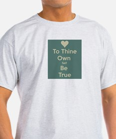 Be true to yourself! T-Shirt
