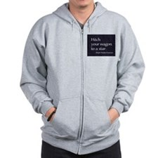 Hitch your wagon to a star Zip Hoody