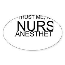 Trust Me, Im A Nurse Anesthetist Decal
