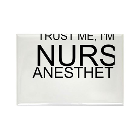 Trust Me, Im A Nurse Anesthetist Rectangle Magnet