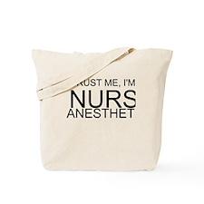 Trust Me, Im A Nurse Anesthetist Tote Bag