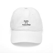 Daddy of a Future Ninja Baseball Baseball Cap