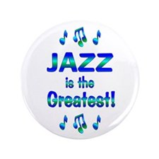 """Jazz is the Greatest 3.5"""" Button"""