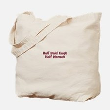 Half BALD EAGLE Half Woman Tote Bag