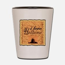 i love holland Shot Glass
