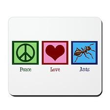 Peace Love Ants Mousepad