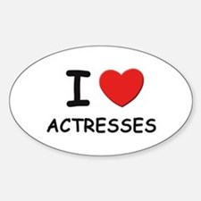 I love actresses Oval Decal