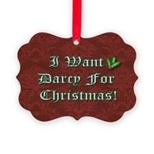 I Want Darcy Ornament