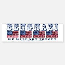Benghazi - We will Not Forget Bumper Bumper Bumper Sticker