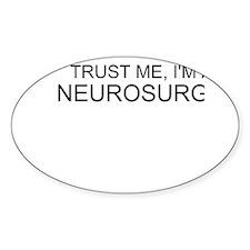 Trust Me, Im A Neurosurgeon Decal