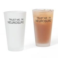 Trust Me, Im A Neurosurgeon Drinking Glass