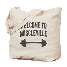 Welcome to Muscleville Tote Bag