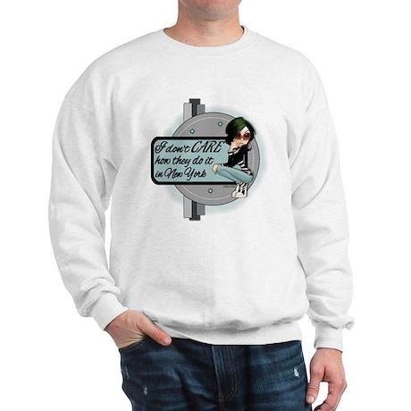 I dont CARE.png Sweatshirt