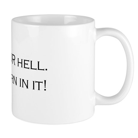 Hell is Your Invention Mug