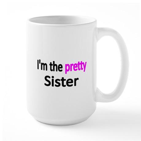 Im the pretty Sister Mug