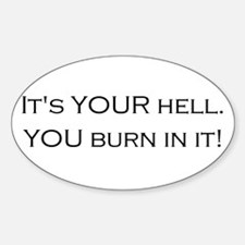 Hell is Your Invention Oval Decal